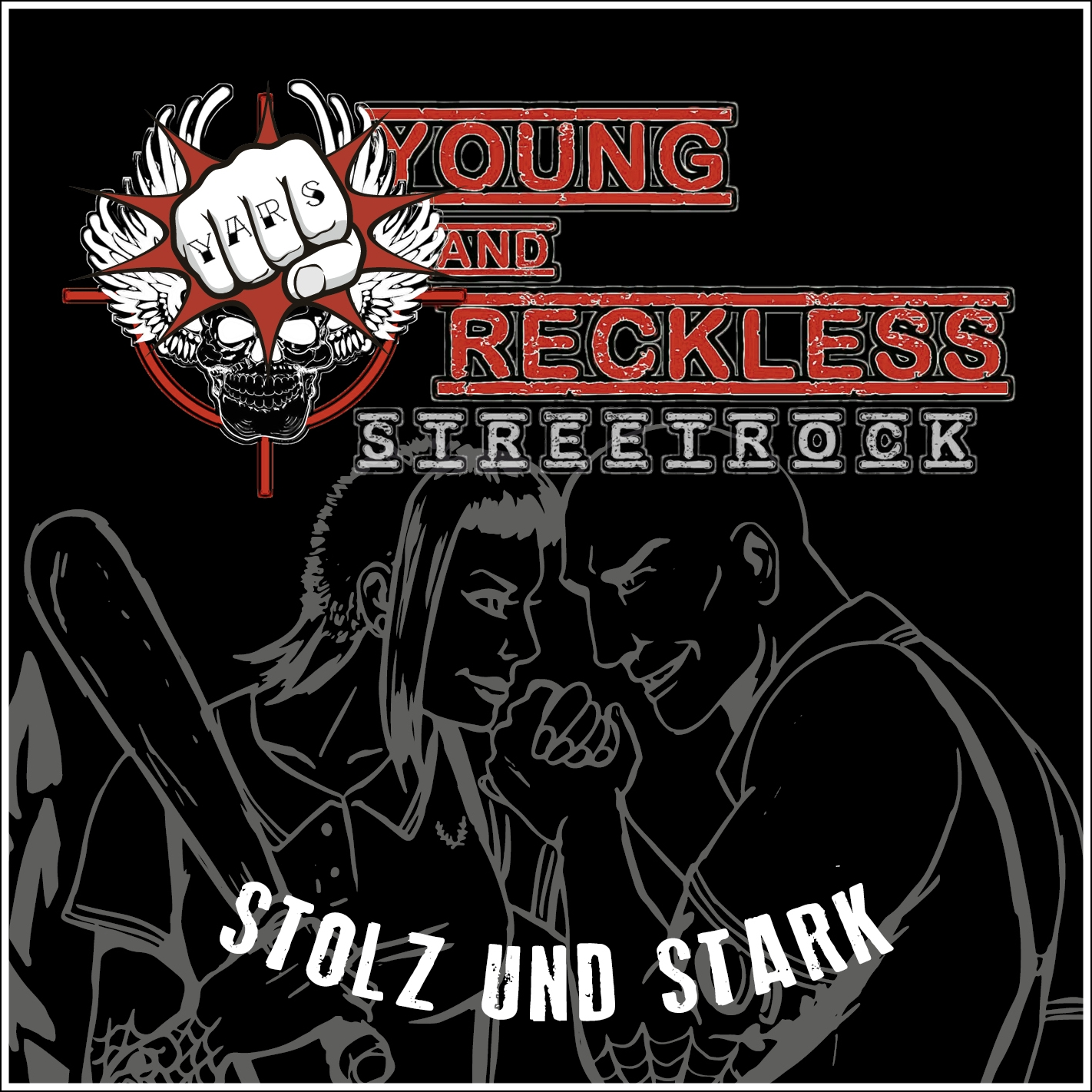 Young and Reckless -Streetrock- -- Stolz und Stark